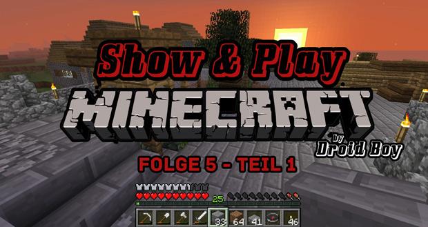 Show & Play Minecraft – Folge 5