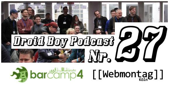 Droid Boy Podcast Nr. 27: BarCampRuhr4 und Webmontag