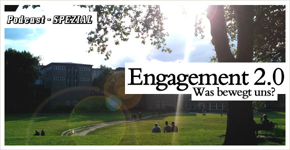 Podcast Spezial: Engagement 2.0 – Was bewegt uns?