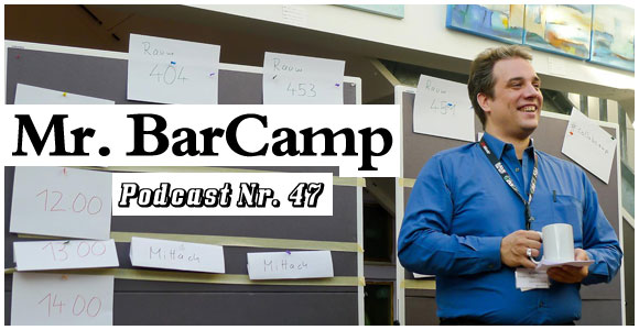 Droid Boy Podcast Nr.47 – Mr. BarCamp