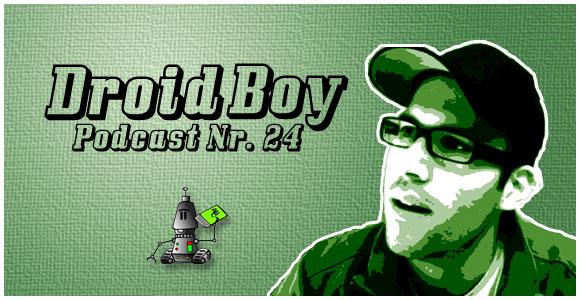 Droid Boy Podcast Nr. 24